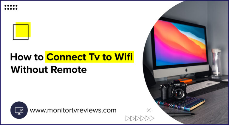 How to connect Tv to wifi without remote